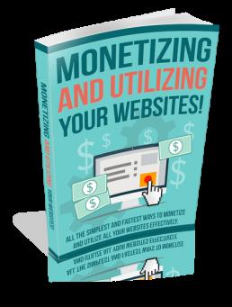 Online Course - Ebook - Monetizing and Utilizing Your Websites